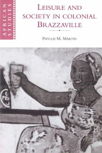 Leisure and Society in Colonial Brazzaville (African...
