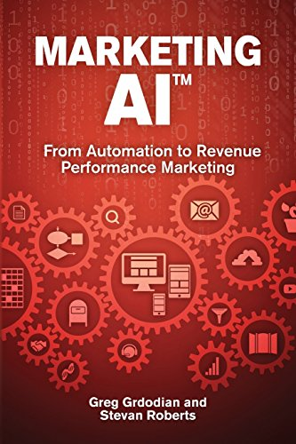 Marketing AI(TM): From Automation to Revenue Performance Marketing