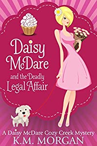 Daisy Mcdare And The Deadly Legal Affair by K.M. Morgan ebook deal