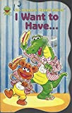 I Want to Have (Muppet Babies) (1569877319) by Henson, Jim