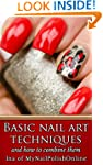 Basic Nail Art Techniques: and how to...