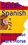 Speak Spanish: Basic course