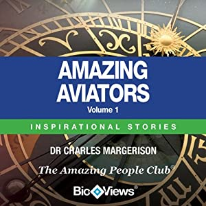 Amazing Aviators, Volume 1: Inspirational Stories | [Charles Margerison]