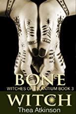 Bone Witch (a supernatural fantasy novel) (Elemental Magic)