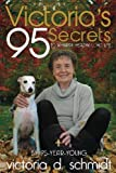img - for Victoria's 95 Secrets: To A Happy, Healthy, Long Life book / textbook / text book