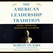 The American Leadership Tradition: Moral Vision from Washington to Clinton | [Dr. Marvin Olasky]