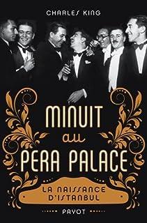 Minuit au Pera Palace : la naissance d'Istanbul