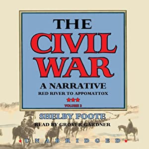 The Civil War: A Narrative, Volume III, Red River to Appomattox Audiobook