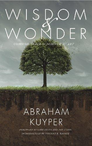 Wisdom & Wonder: Common Grace in Science & Art
