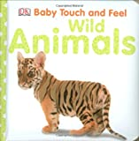 img - for Baby Touch and Feel: Wild Animals (Baby Touch & Feel) book / textbook / text book