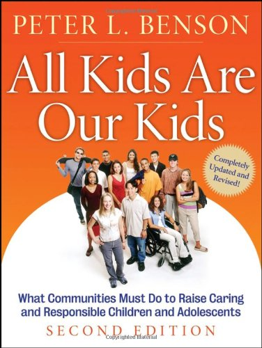 All Kids Are Our Kids: What Communities Must Do to Raise...