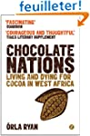 Chocolate Nations: Living and Dying f...