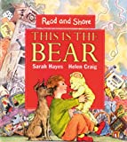 This is The Bear (Turtleback School & Library Binding Edition) (Read and Share) (0613747488) by Hayes, Sarah