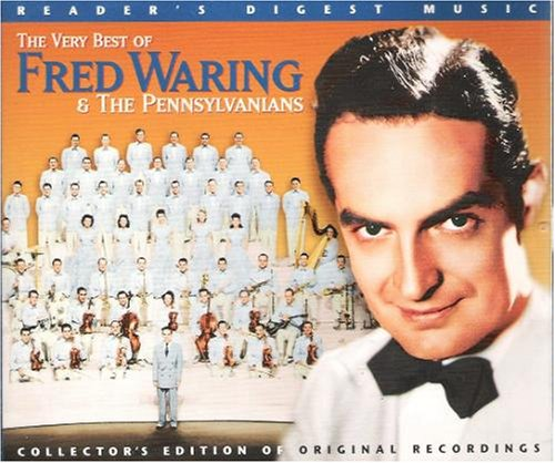 The Very Best of Fred Waring and the Pennsylvanians by Fred Waring and The Pennsylvanians