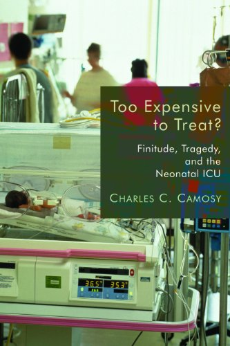 Too Expensive to Treat?: Finitude, Tragedy, and the Neonatal ICU, Charles C. Camosy