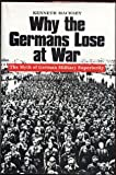 Why the Germans Lose At War (0739404601) by Macksey, Kenneth