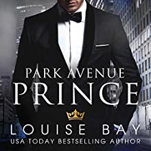 Park Avenue Prince Audiobook by Louise Bay Narrated by Sebastian York, Andi Arndt
