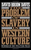 The Problem of Slavery in Western Culture (Oxford Paperbacks) (0195056396) by Davis, David Brion