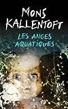 vignette de 'Les anges aquatiques (Mons Kallentoft)'