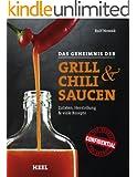 Das Geheimnis der Grill- & Chilisaucen: Zutaten, Herstellung & viele Rezepte