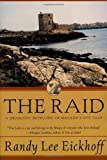 Randy Lee Eickhoff The Raid: A Dramatic Retelling of Ireland's Epic Tale (The Ulster cycle)
