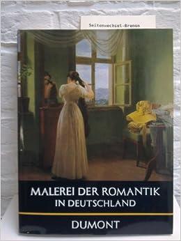 malerei der romantik in deutschland dumont 39 s bibliothek grosser maler german edition jens. Black Bedroom Furniture Sets. Home Design Ideas