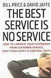 img - for The Best Service is No Service: How to Liberate Your Customers from Customer Service, Keep Them Happy, and Control Costs book / textbook / text book