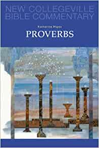 Proverbs: Volume 18 (NEW COLLEGEVILLE BIBLE COMMENTARY