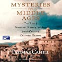 Mysteries of the Middle Ages (       UNABRIDGED) by Thomas Cahill Narrated by John Lee