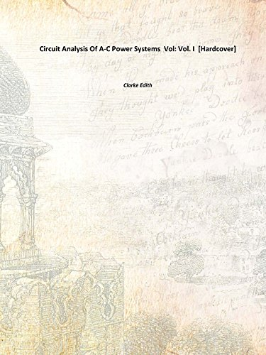 Circuit Analysis Of A-C Power Systems Vol: Vol. I [Hardcover] (Ac Power Systems compare prices)