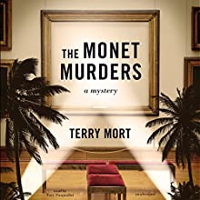 The Monet Murders (       UNABRIDGED) by Terry Mort Narrated by Tony Pasqualini