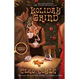 Holiday Grind (Coffeehouse Mystery) ~ Cleo Coyle
