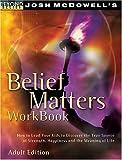 Belief Matters Workbook (Beyond Belief Campaign) (0842380108) by McDowell, Josh D.