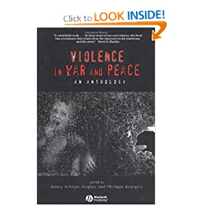 Violence in War and Peace: An Anthology (Wiley-Blackwell Readers in Anthropology)