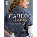 Cable Ready: A Collection of 10 Easy to Master Cable Knitting Projectsby Drg Publishing