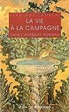echange, troc Jean-Noël Robert - La vie à la campagne dans l'antiquité romaine