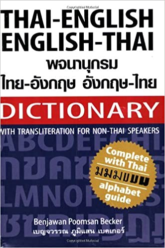Thai-English English-Thai Dictionary for Non-Thai Speakers, Revised Edition (Dictionary) written by Benjawan Poomsan Becker