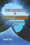 img - for New paradigms in AFRICAN LEADERSHIP: Learning From the Past To Build the Future book / textbook / text book