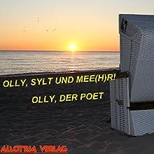 Olly, Sylt und Mee(h)r! Hörbuch von Olly der Poet Gesprochen von: Olly der Poet