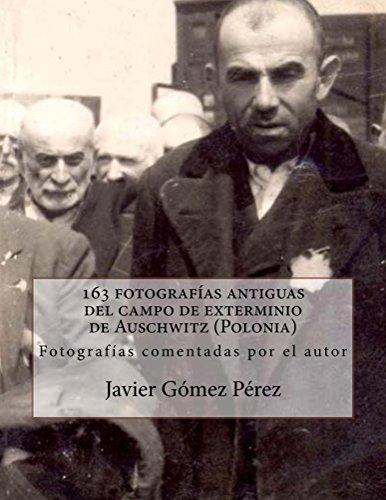 163 fotografías antiguas del campo de exterminio de Auschwitz (Polonia)
