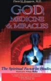 img - for God, Medicine, and Miracles: The Spiritual Factor in Healing by Fountain, Dr. Daniel (2000) Paperback book / textbook / text book