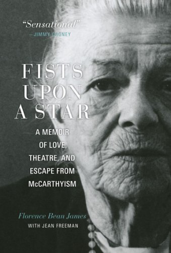 Fists upon a Star: A Memoir of Love, Theatre, and Escape from McCarthyism (CPS) by James, Florence Bean, Freeman, Jean (2013) Hardcover