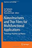 Nanostructures and Thin Films for Multifunctional Applications: Technology, Properties and Devices (NanoScience and Technology)