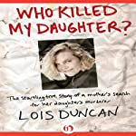 Who Killed My Daughter? | Lois Duncan