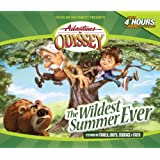 The Wildest Summer Ever: And Other Grins, Grabbers and Great Getaways (Adventures in Odyssey)