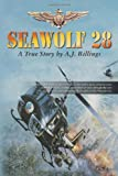 img - for Seawolf28: Branded a Maverick as a Junior Officer this is a true account of naval aviation as seen through the eyes of one of the most decorated Navy pilots of the Vietnam era book / textbook / text book