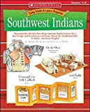 Easy Make & Learn Projects: Southwest Indians: Reproducible Models That Help Students Build Content Area Knowledge and Vocabulary and Learn About the Traditional Life of Native American Peoples (0439241154) by Silver, Donald M.