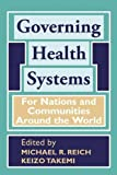 img - for Governing Health Systems: For Nations and Communities Around the World book / textbook / text book