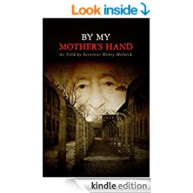 By My Mother's Hand: As Told by Survivor Henry Melnick