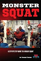 Monster Squat: A Step By Step Guide To A Bigger Squat